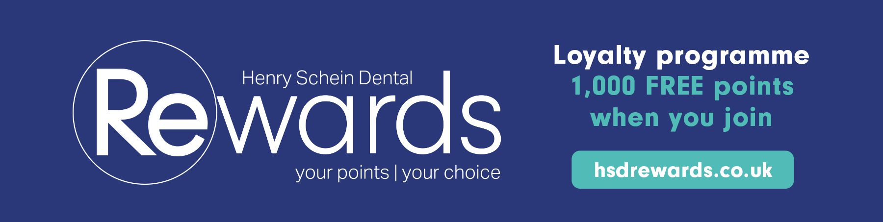 Henry Schein Dental Rewards - your points| your rewards - Loyalty programme: 1,000 FREE points when you join.